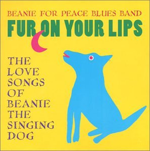 fur-on-your-lips-the-love-songs-of-beanie-the-singing-dog