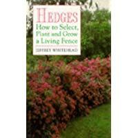 Hedges: How to Select, Plant and Grow a Living Fence