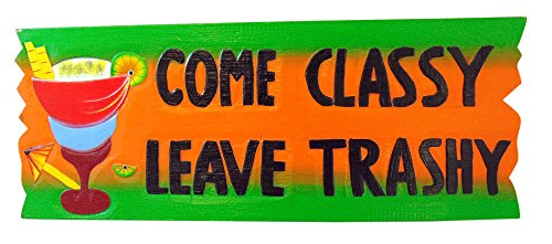 Westman Works Come Classy Leave Trashy Handmade Wooden Tiki Bar Sign, 20 Inches Long