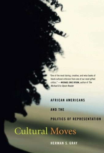 Search : Cultural Moves: African Americans and the Politics of Representation (American Crossroads)