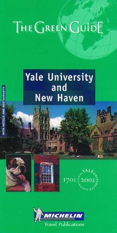 Michelin Green Guide Yale University and New Haven (Michelin Green Guide)