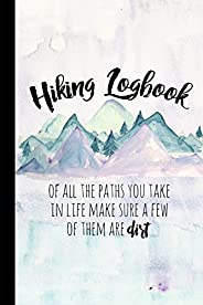 Hiking Logbook: Hiking Journal With Prompts To Write In, Trail Log Book, Hiker's Journal, Hiking Journal,