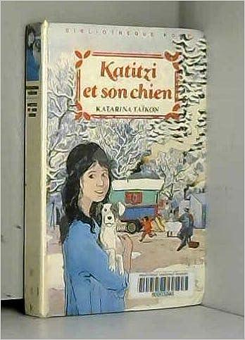 Amazon Fr Katitzi Et Son Chien Bibliotheque Rose