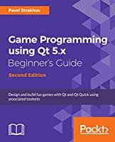 Game Programming using Qt 5.x Beginner's Guide, 2nd Edition Front Cover