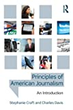 Principles of American Journalism 1st Edition