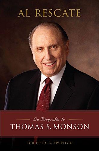 Al Rescate La Biograifa de Thomas S. Monson (Spanish Edition)