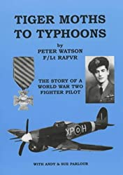 Tiger Moths to Typhoons: The Story of a World War Two Fighter Pilot