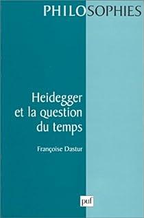 Heidegger et la question du temps par Dastur