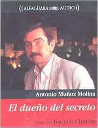 Dueno de Secreto: Amazon.es: Muñoz Molina, Antonio, Climent Asensio, Joaquin: Libros