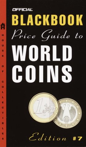 The Official Blackbook Price Guide To World Coins 7th Edition Hudgeons Marc Hudgeons Jr Thomas E 9781400048083 Amazon Com Books