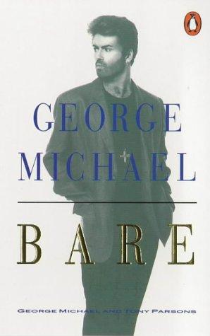 [F.r.e.e] Bare: George Michael, His Own Story PPT
