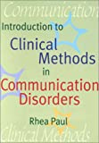 Introduction to Clinical Methods in Communication Disorders, , 1557665265