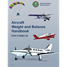 Aircraft Weight and Balance Handbook ON KINDLE Federal Aviation Administration (FAA)