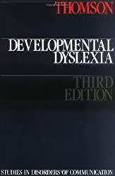 Developmental Dyslexia: Its Nature, Assessment and Remediation (Studies in disorders of communication)