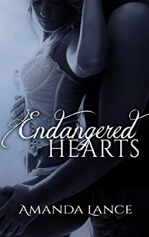 Endangered Hearts (Endangered Hearts Series Book 1) by [Lance, Amanda]