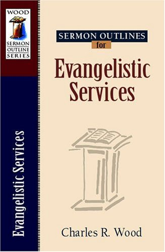 Sermon Outlines for Evangelistic Services (Wood Sermon Outline Series) by Brand: Kregel Academic n Professional