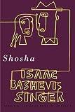 Shosha, Isaac Bashevis Singer, 0374524807