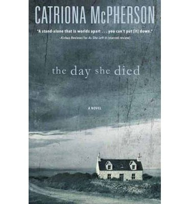 Catriona McPherson The Day She Died (Paperback) - Common