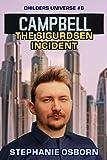 Amazon.com: CAMPBELL: The Sigurdsen Incident (Childers Universe Book 6) eBook: Osborn, Stephanie: Kindle Store