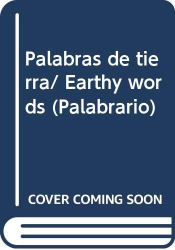 Palabras de tierra/ Earthy words (Palabrario) por Teresa Palavicini,Rey David Rojas Garcia