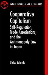 Cooperative Capitalism: Self-Regulation, Trade Associations, and the Antimonopoly Law in Japan (Japan Business and Economics Series)