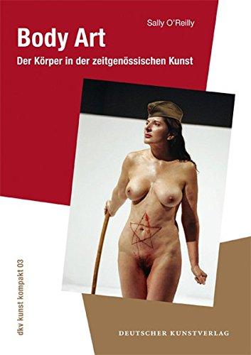 Body Art: Der Körper in der zeitgenössischen Kunst (dkv kunst kompakt)
