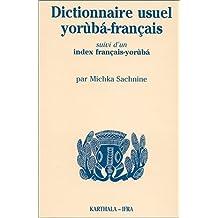 Dictionnaire Usuel Yoruba-francais: Suivi d'Un Index Francais-yor