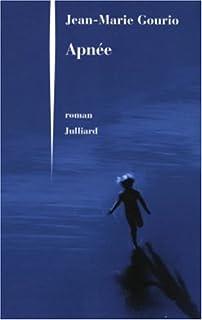 Apnée : roman, Gourio, Jean-Marie