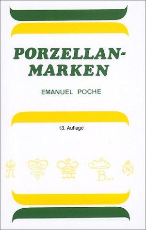 Porzellanmarken: Porzellanmarken aus aller Welt Gebundenes Buch – Oktober 2006 Emanuel Poche Helena Krausova Dausien Werner 3768414892