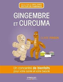 Gingembre et curcuma (Concentré de bienfaits) (French Edition) by [Pinson, Claire]