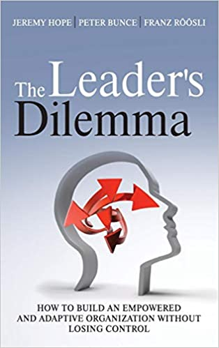 The Leader's Dilemma: How to Build an Empowered and Adaptive