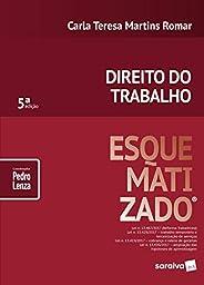 Direito do trabalho esquematizado® - 5ª edição de 2018