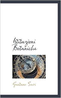 Book Istituzioni Botaniche by Gaetano Savi (2008-12-09)