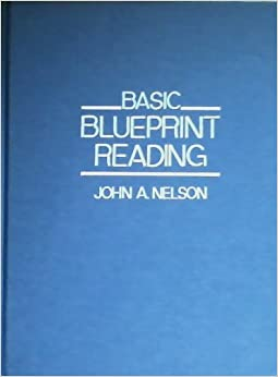 Basic blueprint reading john a nelson 9780830642731 amazon basic blueprint reading malvernweather