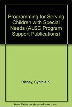 Book Programming for Serving Children with Special Needs (ALSC Program Support Publications)