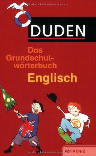 Duden - Das Grundschulwörterbuch Englisch: von A bis Z