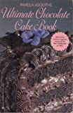 Pamella Z. Asquith's Ultimate Chocolate Cake Book, Pamella Z. Asquith, 034531929X