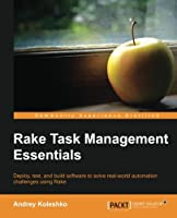 Rake Task Management Essentials Front Cover