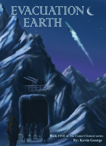 Evacuation Earth (Comet Clement series, #5) ()