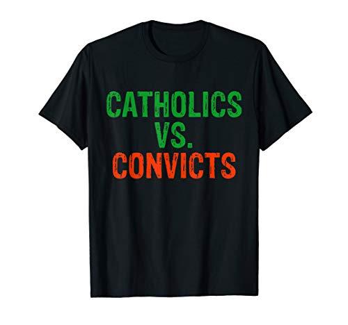 Catholics vs convicts novelty tee gift T-Shirt