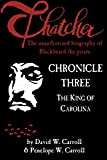 Thatcher: the unauthorized biography of Blackbeard the pirate: Chronicle Three: The King of Carolina (Volume 3)