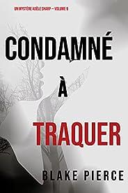 Condamné à Traquer (Un Mystère Adèle Sharp – Volume 9) (French Edition)