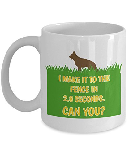 I Make It To The Fence In 2.8 Seconds. Can You? - Perfect Tea Cup & Coffee Mug For German Shepherd