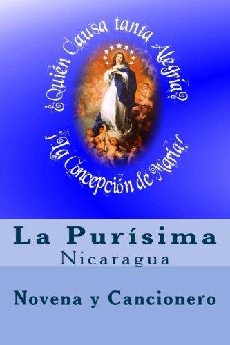La Purisima en Nicaragua: Novena y Cancionero (La Vida en Nicaragua) (Volume 2) (Spanish Edition) ()