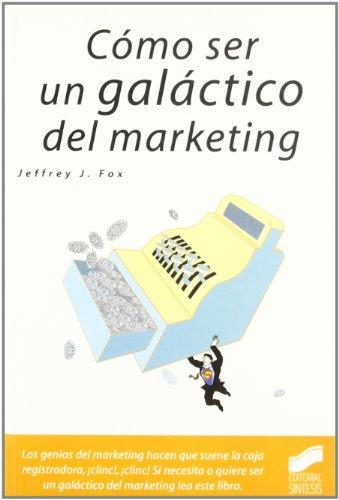 Cómo ser un galáctico del marketing