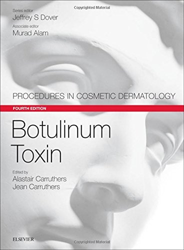 Botulinum Toxin: Procedures in Cosmetic Dermatology Series, 4e