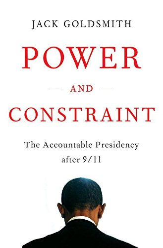Power and Constraint: The Accountable Presidency After 9/11