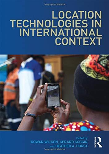 Location Technologies in International Context (Internationalizing Media Studies)-cover