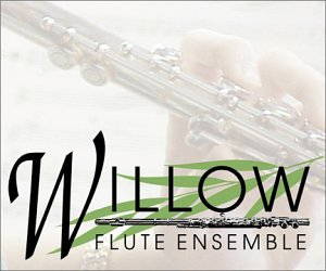 Willow Flute Ensemble (Flute Ensemble Pieces)