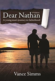 Dear Nathan: A Young Man's Journey to Fatherhood, 2nd Edition by [Simms, Vance]